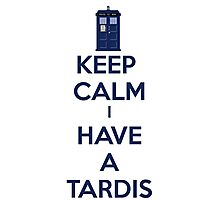 Keep Calm I Have A Tardis Photographic Print