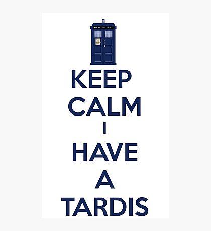 Keep Calm I Have A Tardis Photographic Print