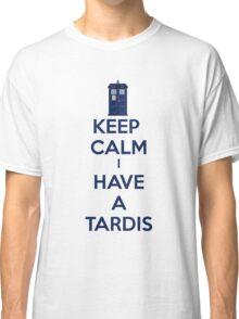 Keep Calm I Have A Tardis Classic T-Shirt