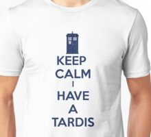 Keep Calm I Have A Tardis Unisex T-Shirt