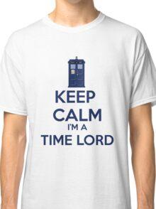 Keep Calm I'm A Time Lord Classic T-Shirt