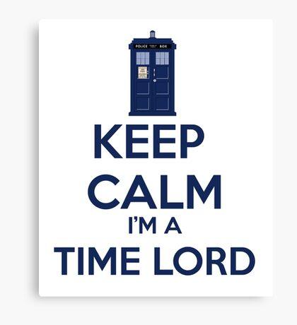 Keep Calm I'm A Time Lord Canvas Print