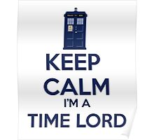 Keep Calm I'm A Time Lord Poster
