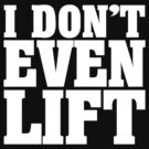 I don't even lift by digerati