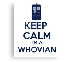 Keep Calm i'm a whovian Canvas Print