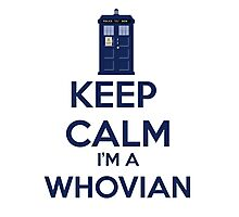 Keep Calm i'm a whovian Photographic Print