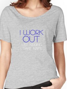 I work out. Women's Relaxed Fit T-Shirt