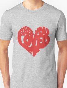 Because You Love Me T-Shirt