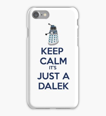 Keep Calm It's just a dalek iPhone Case/Skin
