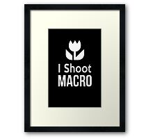 I shoot Macro Funny Tshirt Hoodie Pencil Pillow Skin Case Closeup Framed Print