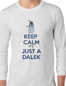 Keep Calm It's just a dalek Long Sleeve T-Shirt