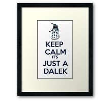 Keep Calm It's just a dalek Framed Print