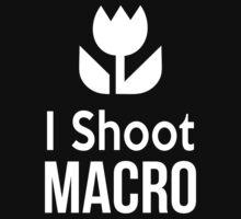 I shoot Macro Funny Tshirt Hoodie Pencil Pillow Skin Case Closeup by CarlosV