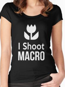 I shoot Macro Funny Tshirt Hoodie Pencil Pillow Skin Case Closeup Women's Fitted Scoop T-Shirt