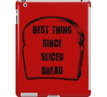 The best thing since sliced bread. iPad Case/Skin