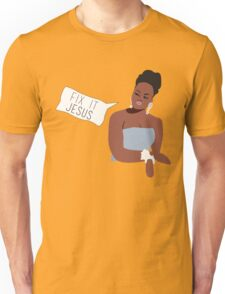Phaedra Parks: Fix it Jesus Unisex T-Shirt