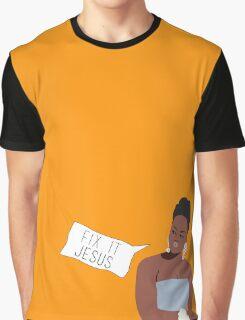 Phaedra Parks: Fix it Jesus Graphic T-Shirt