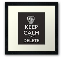 Keep Calm And Delete  Framed Print