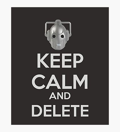 Keep Calm And Delete  Photographic Print