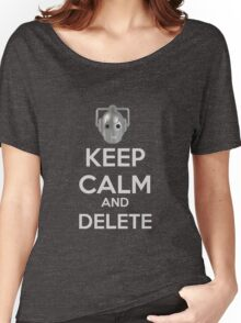 Keep Calm And Delete  Women's Relaxed Fit T-Shirt