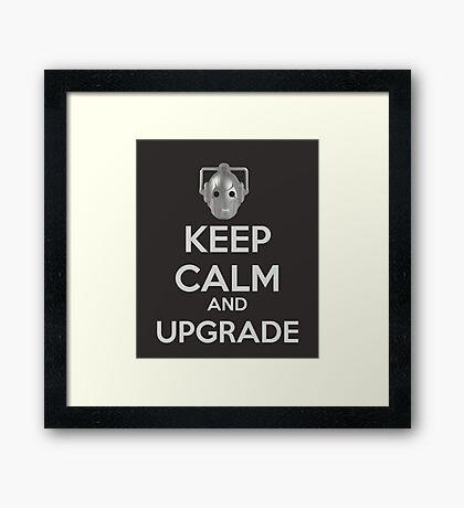 Keep Calm And Upgrade Framed Print