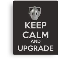 Keep Calm And Upgrade Canvas Print