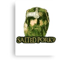 Salted Pork Canvas Print