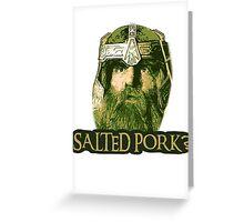 Salted Pork Greeting Card