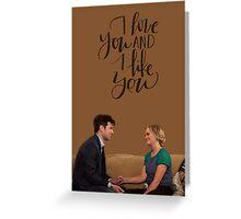 I Love You and I Like You Greeting Card