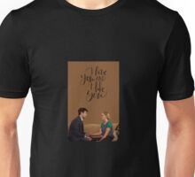 I Love You and I Like You Unisex T-Shirt
