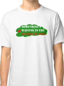 Something's Waiting in the Bushes of Love Classic T-Shirt