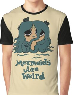 The Marvelous Misadventures of Flapjack Mermaids Are Weird Graphic T-Shirt