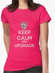 Keep Calm And Upgrade Womens Fitted T-Shirt
