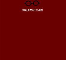 Happy Birthday Muggle by Artbytaylorj