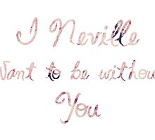 I Neville Want To Be Without You - Valentines by pottergod