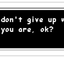 Sans Don't Give Up Sticker
