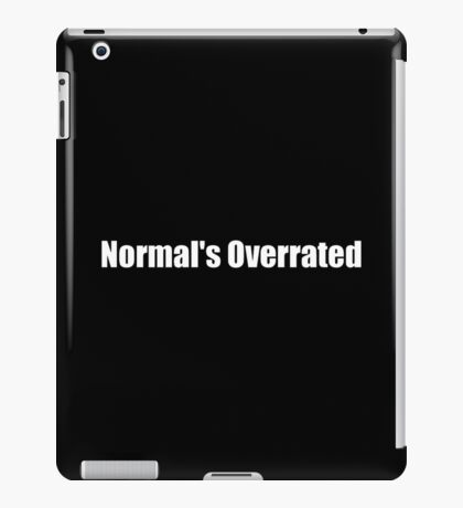 Normal's Overrated (House MD) iPad Case/Skin