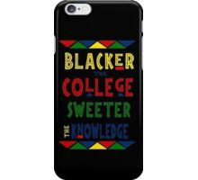 Blacker the College Sweeter the Knowledge iPhone Case/Skin