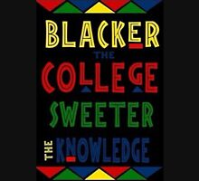 Blacker the College Sweeter the Knowledge Unisex T-Shirt