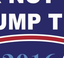 Idk Not Trump Tho 2016 Campaign Sticker