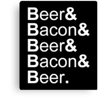 Beer&Bacon&Beer&Bacon... Canvas Print