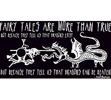 Fairy Tales are More Than True Photographic Print