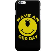 Have An Odd Day funny nerd geek geeky iPhone Case/Skin