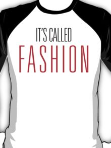It's Called Fashion T-Shirt