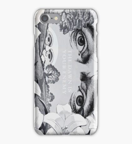The Dawn is your Enemy  iPhone Case/Skin