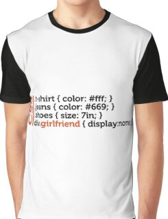 CSS jokes - many clothes, but not girlfriend! Graphic T-Shirt