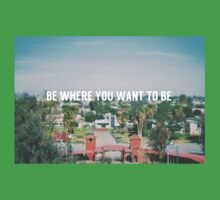 Be where you want to be One Piece - Short Sleeve