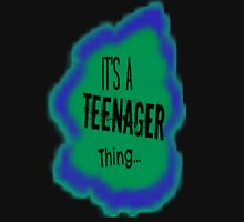 It's A Teenager Thing... Unisex T-Shirt