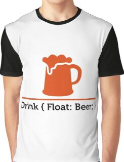 CSS jokes - Drink Beer! Graphic T-Shirt