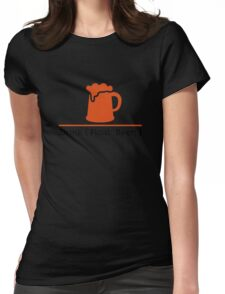 CSS jokes - Drink Beer! Womens Fitted T-Shirt